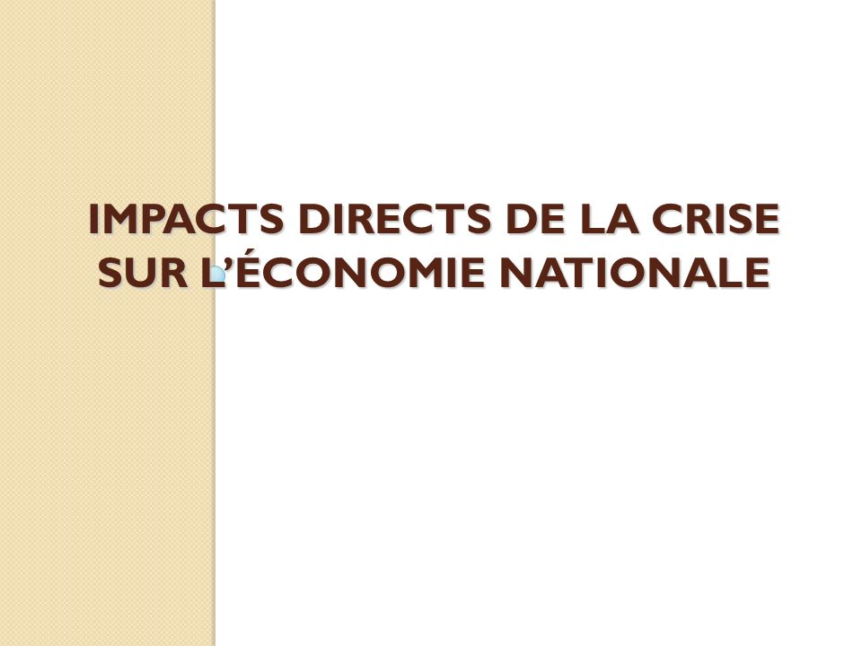 IMPACTS DIRECTS DE LA CRISE SUR L'ÉCONOMIE NATIONALE