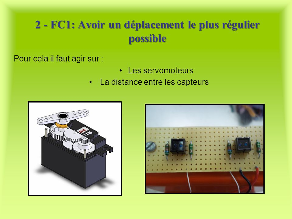 2 - FC1: Avoir un déplacement le plus régulier possible