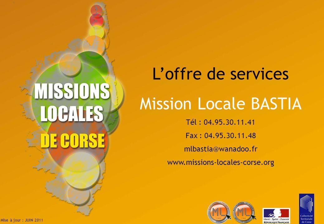 L'offre de services Mission Locale BASTIA Tél : 04.95.30.11.41