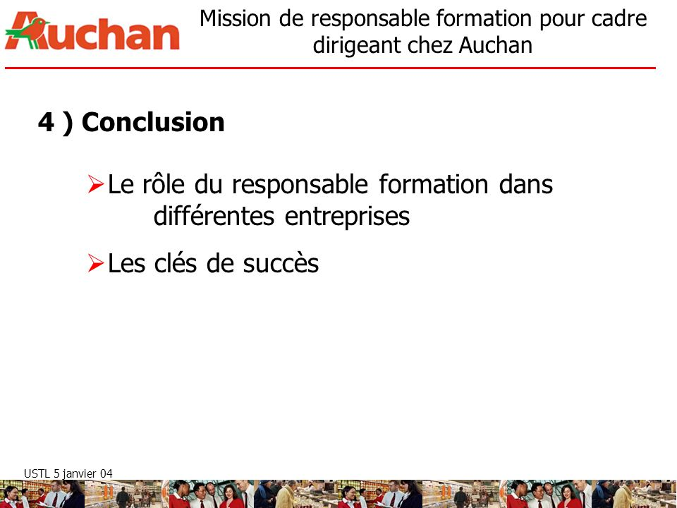 4 ) Conclusion Le rôle du responsable formation dans différentes entreprises Les clés de succès