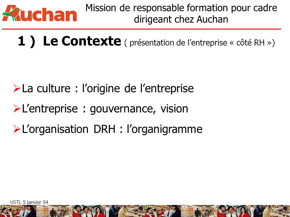 1 ) Le Contexte ( présentation de l'entreprise « côté RH »)