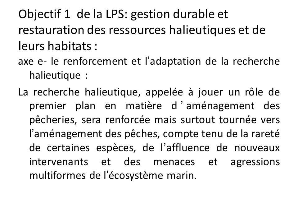 Objectif 1 de la LPS: gestion durable et restauration des ressources halieutiques et de leurs habitats :