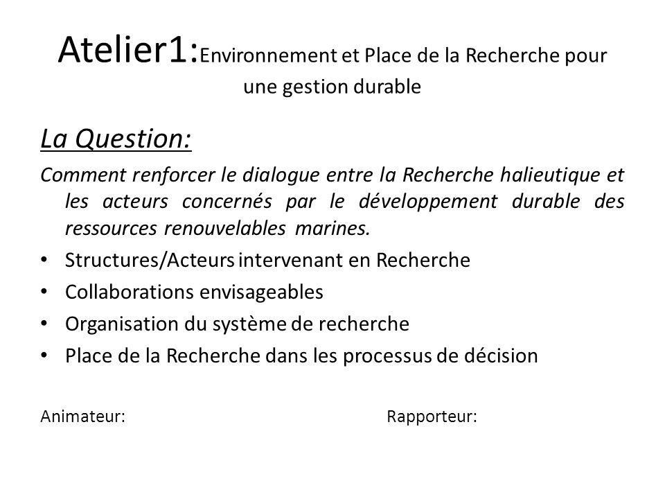 Atelier1:Environnement et Place de la Recherche pour une gestion durable