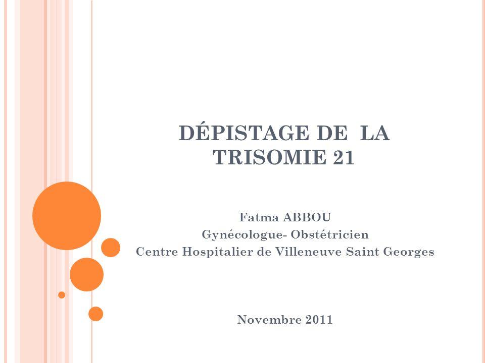 DÉPISTAGE DE LA TRISOMIE 21