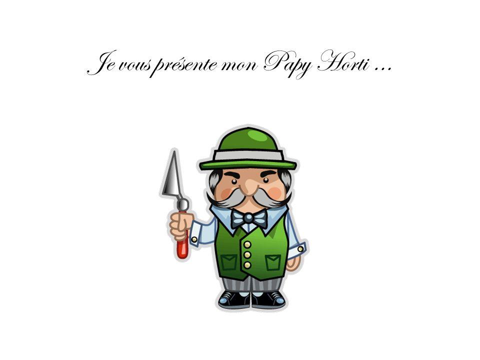 Je vous présente mon Papy Horti …