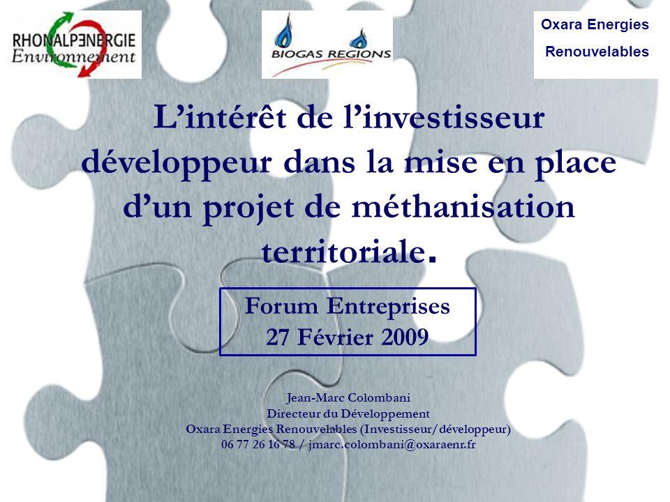 Oxara Energies Renouvelables. L'intérêt de l'investisseur développeur dans la mise en place d'un projet de méthanisation territoriale.