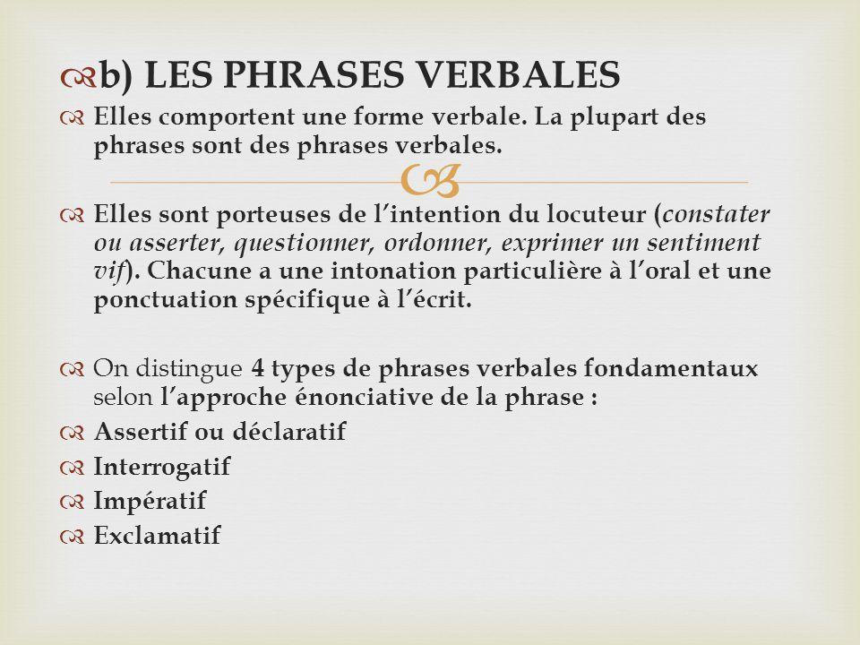 b) LES PHRASES VERBALES