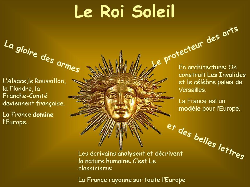 Le Roi Soleil Le protecteur des arts La gloire des armes