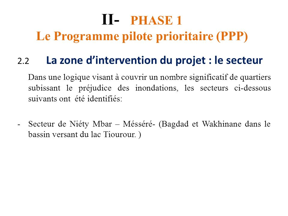 II- PHASE 1 Le Programme pilote prioritaire (PPP)