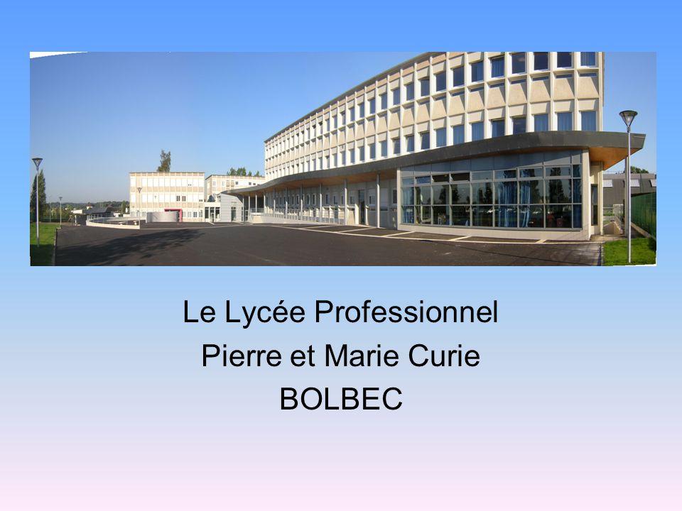 Le Lycée Professionnel Pierre et Marie Curie BOLBEC