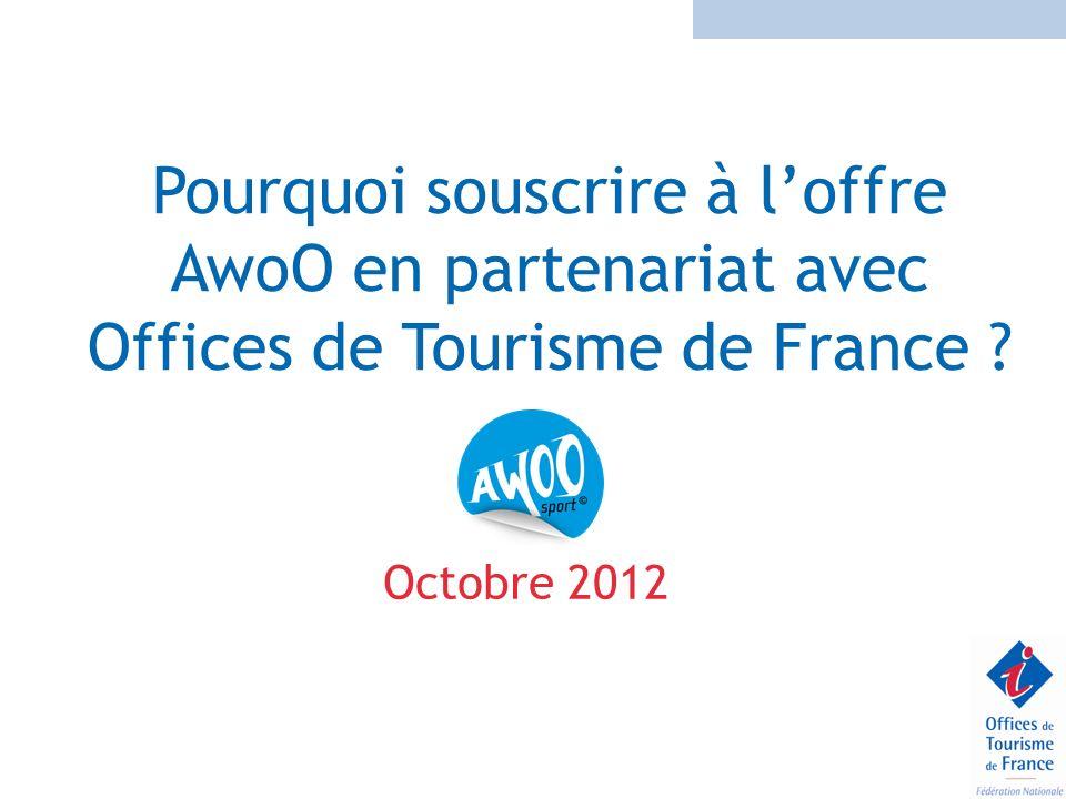 Pourquoi souscrire à l'offre AwoO en partenariat avec Offices de Tourisme de France