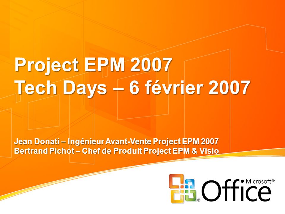 Project EPM 2007 Tech Days – 6 février 2007