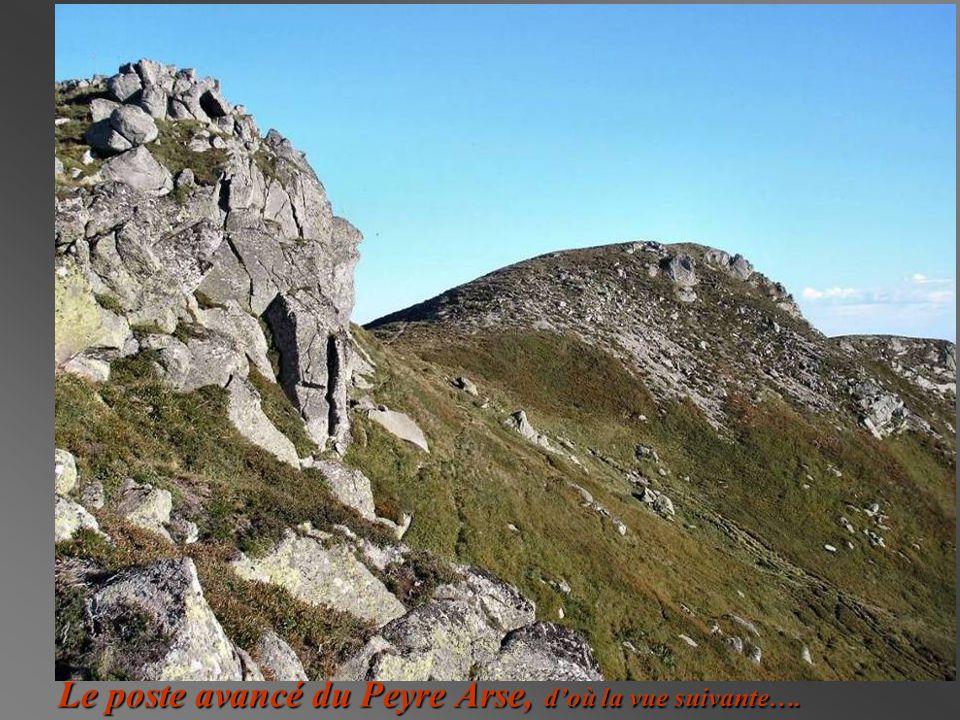 Le poste avancé du Peyre Arse, d'où la vue suivante….