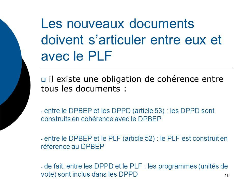 Les nouveaux documents doivent s'articuler entre eux et avec le PLF