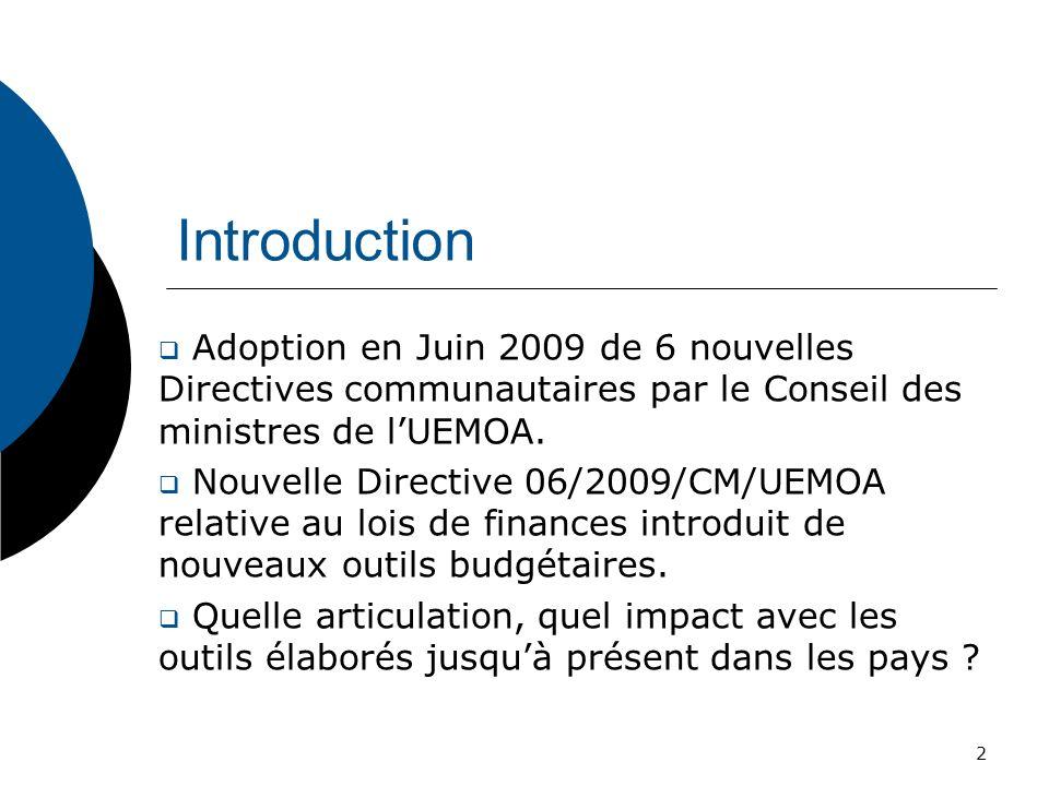 Introduction Adoption en Juin 2009 de 6 nouvelles Directives communautaires par le Conseil des ministres de l'UEMOA.