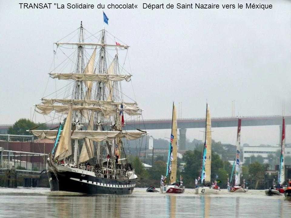 TRANSAT La Solidaire du chocolat« Départ de Saint Nazaire vers le Méxique