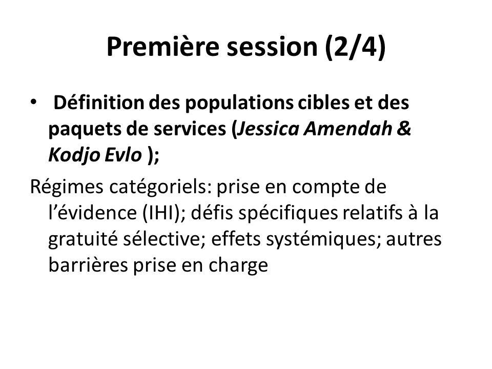 Première session (2/4) Définition des populations cibles et des paquets de services (Jessica Amendah & Kodjo Evlo );