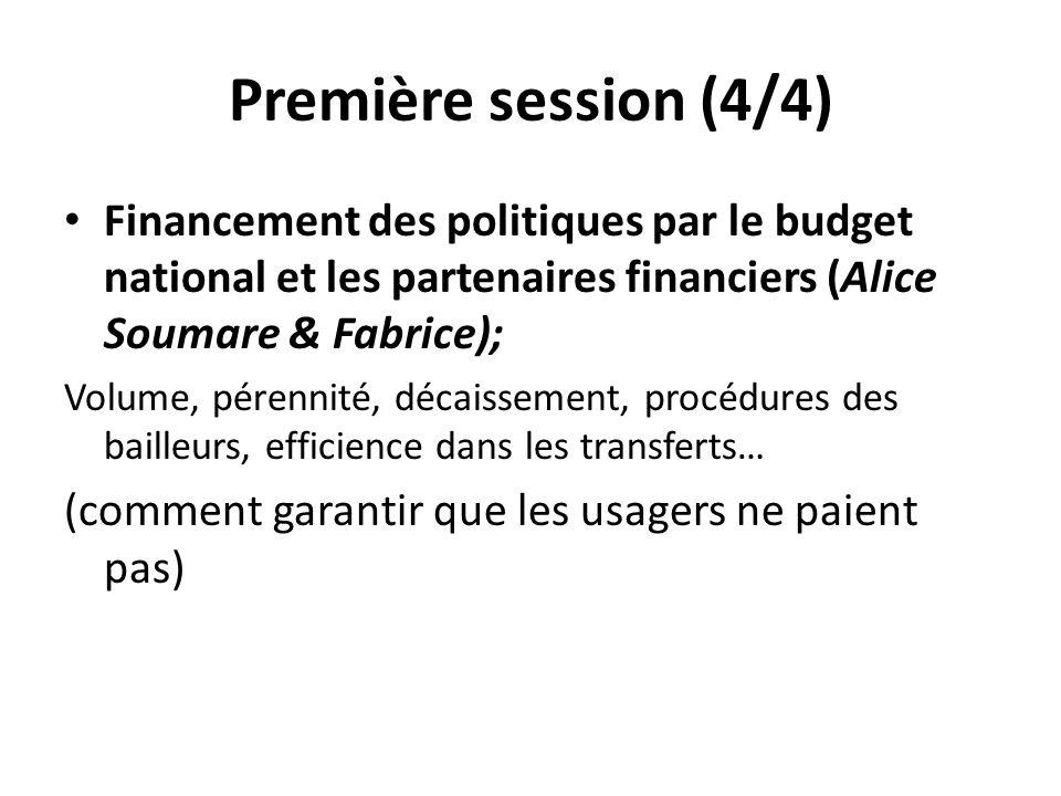 Première session (4/4) Financement des politiques par le budget national et les partenaires financiers (Alice Soumare & Fabrice);