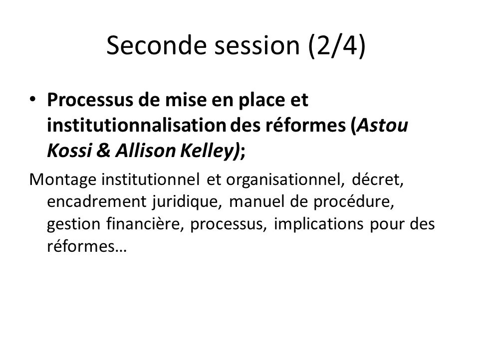 Seconde session (2/4) Processus de mise en place et institutionnalisation des réformes (Astou Kossi & Allison Kelley);