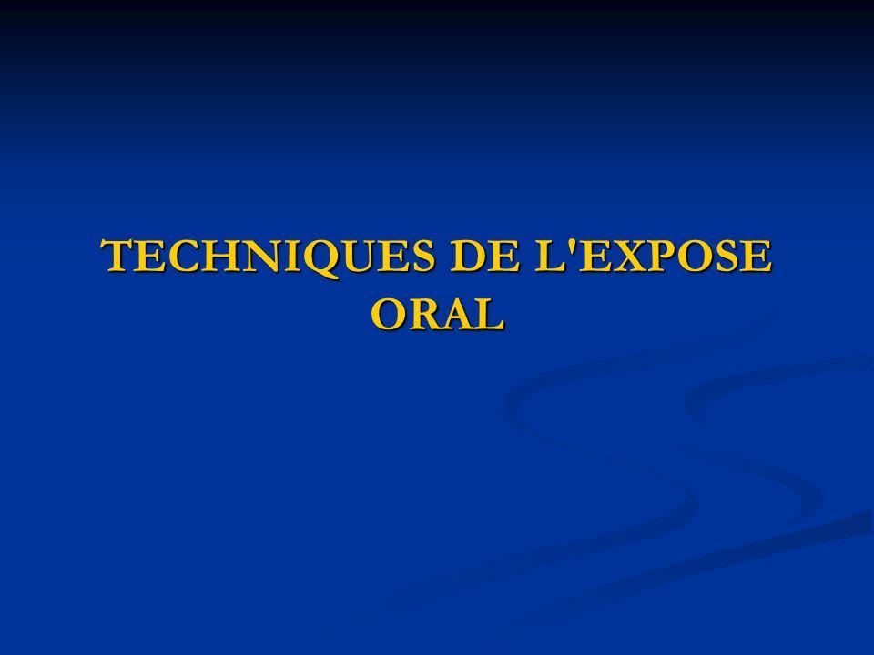 TECHNIQUES DE L EXPOSE ORAL