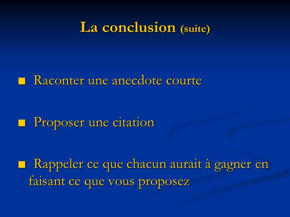 La conclusion (suite) ■ Raconter une anecdote courte