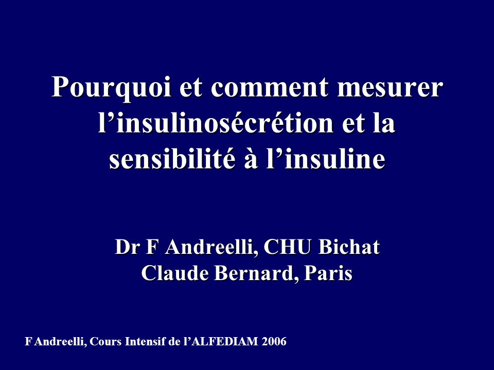 Dr F Andreelli, CHU Bichat Claude Bernard, Paris
