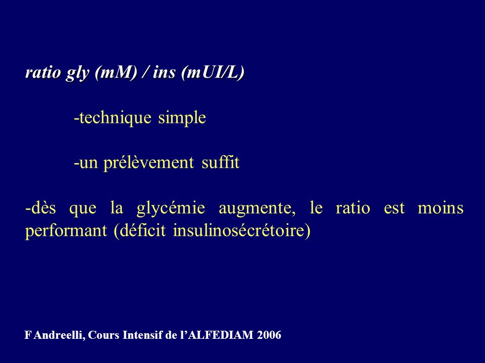 ratio gly (mM) / ins (mUI/L) -technique simple -un prélèvement suffit