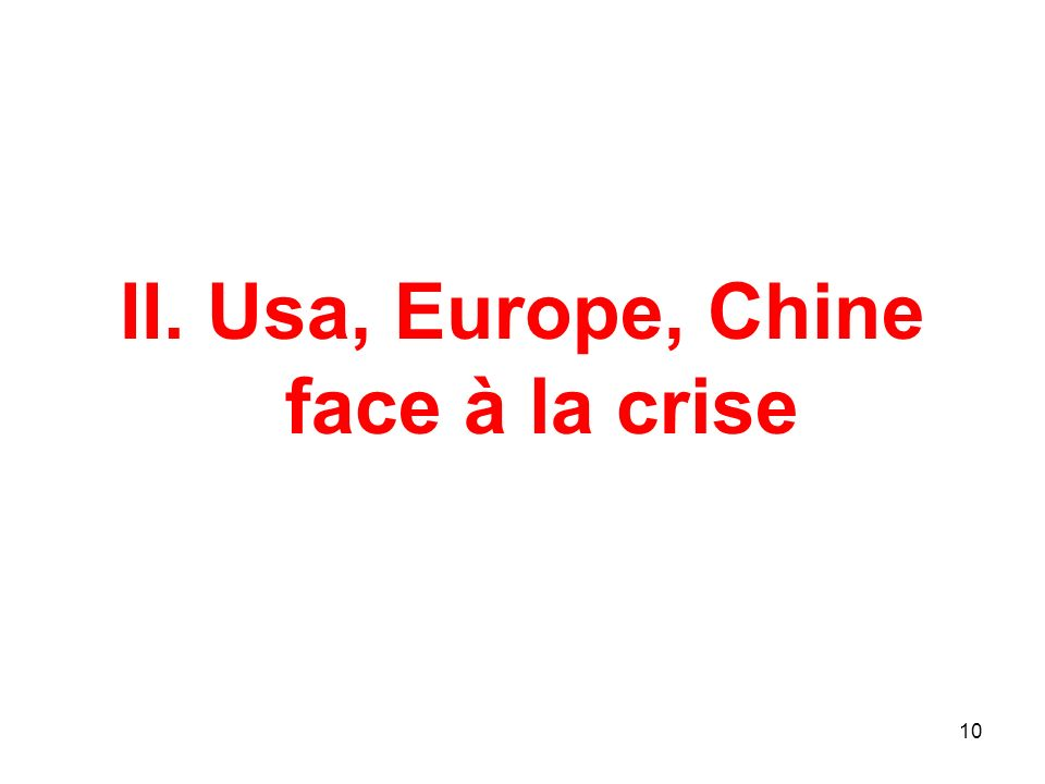 II. Usa, Europe, Chine face à la crise