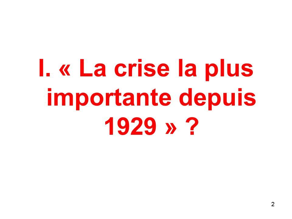 I. « La crise la plus importante depuis 1929 »