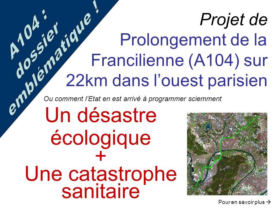 Un désastre écologique + Une catastrophe sanitaire
