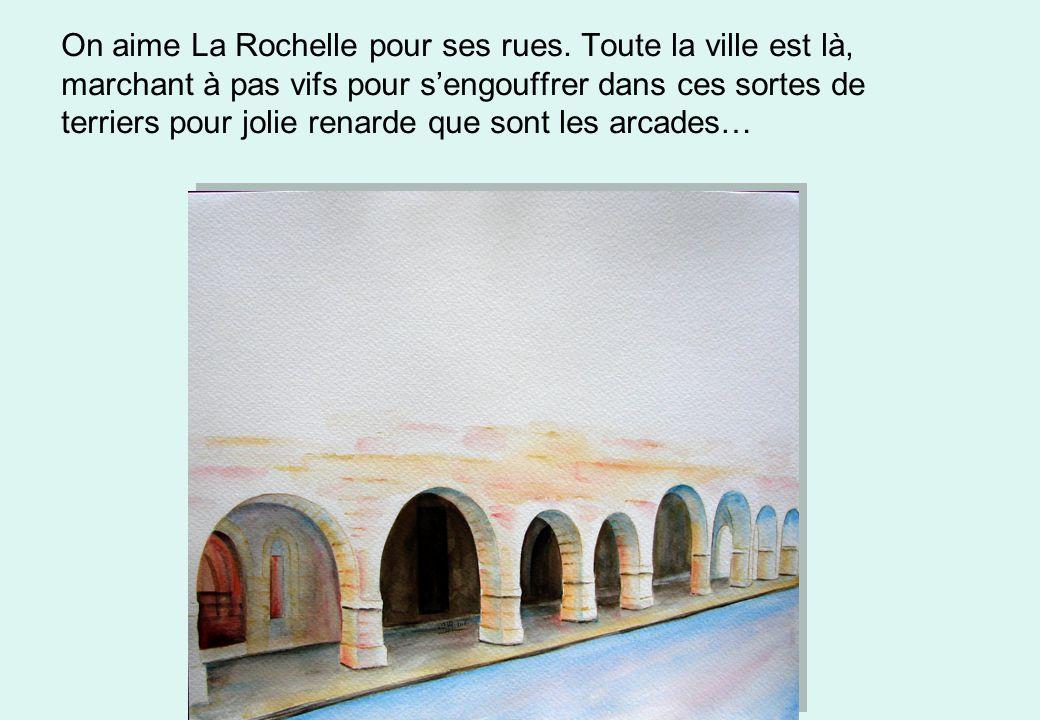 On aime La Rochelle pour ses rues