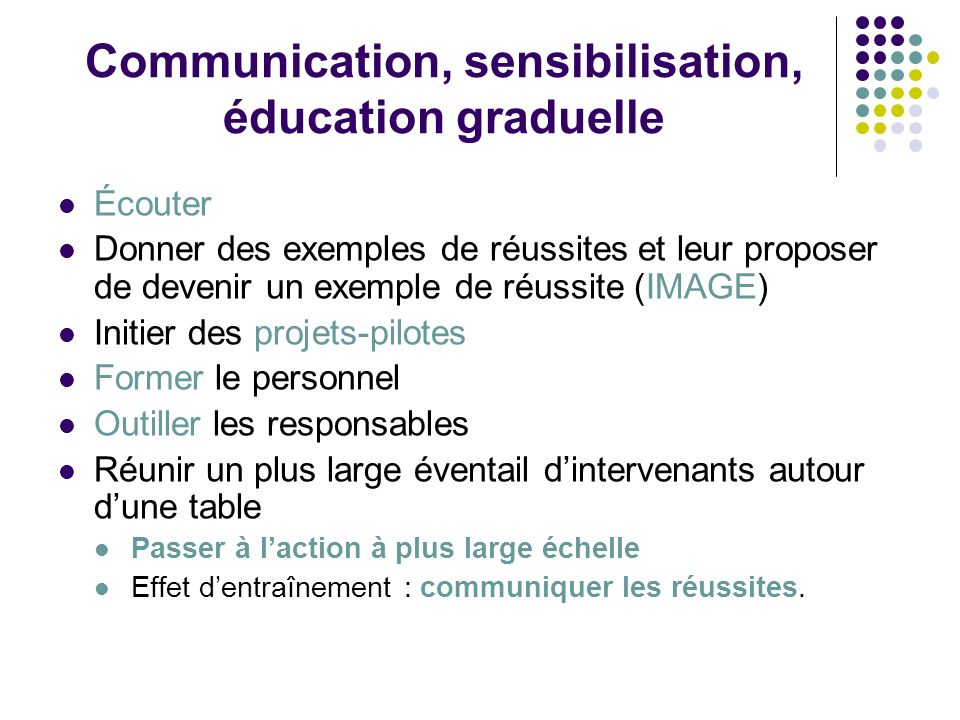 Communication, sensibilisation, éducation graduelle