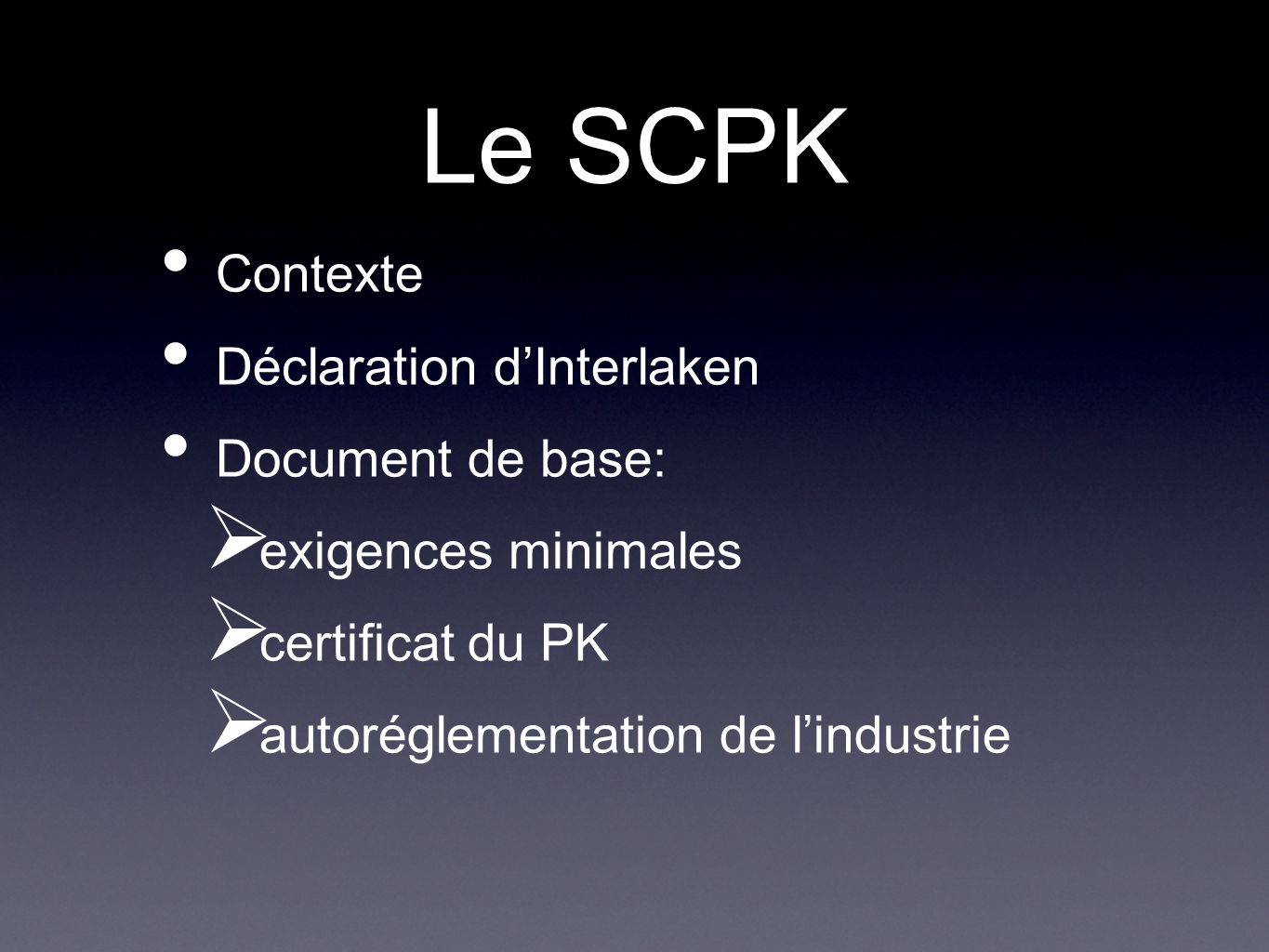 Le SCPK Contexte Déclaration d'Interlaken Document de base: