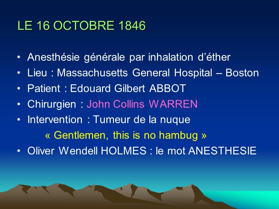 LE 16 OCTOBRE 1846 Anesthésie générale par inhalation d'éther