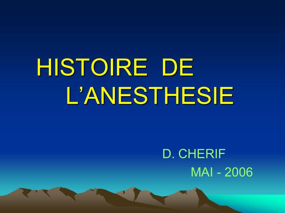 HISTOIRE DE L'ANESTHESIE