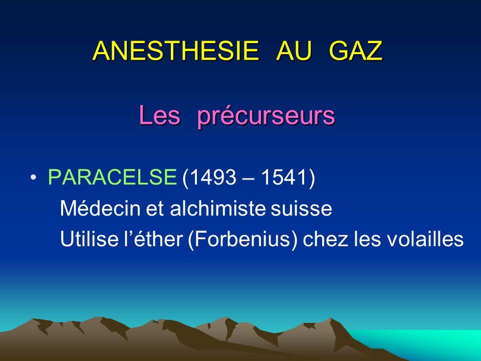 ANESTHESIE AU GAZ Les précurseurs