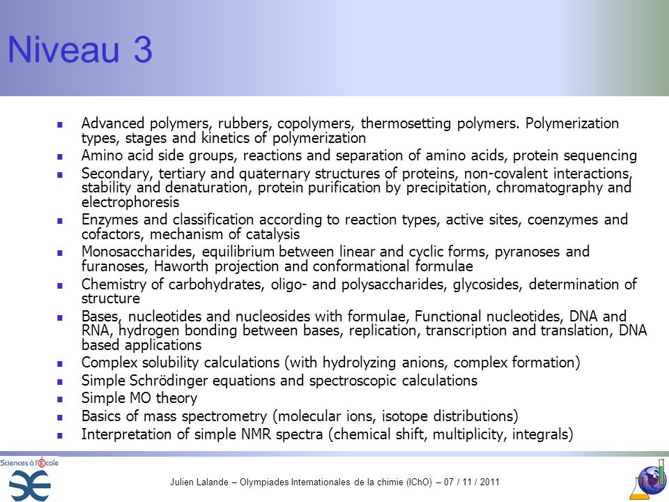 Niveau 3Advanced polymers, rubbers, copolymers, thermosetting polymers. Polymerization types, stages and kinetics of polymerization.