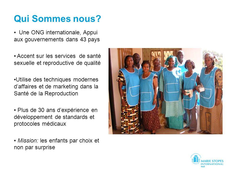Qui Sommes nous Une ONG internationale, Appui aux gouvernements dans 43 pays. Accent sur les services de santé sexuelle et reproductive de qualité.