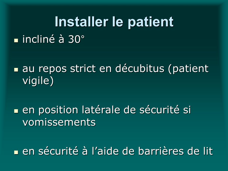 Installer le patient incliné à 30°