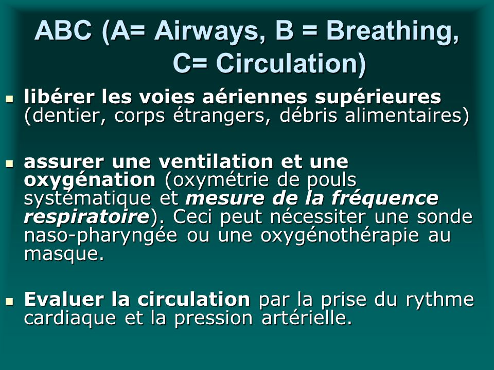 ABC (A= Airways, B = Breathing, C= Circulation)