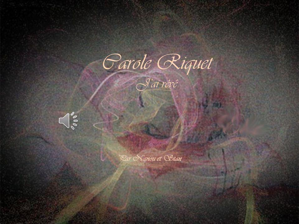 Carole Riquet J'ai rêvé Par Nanou et Stan
