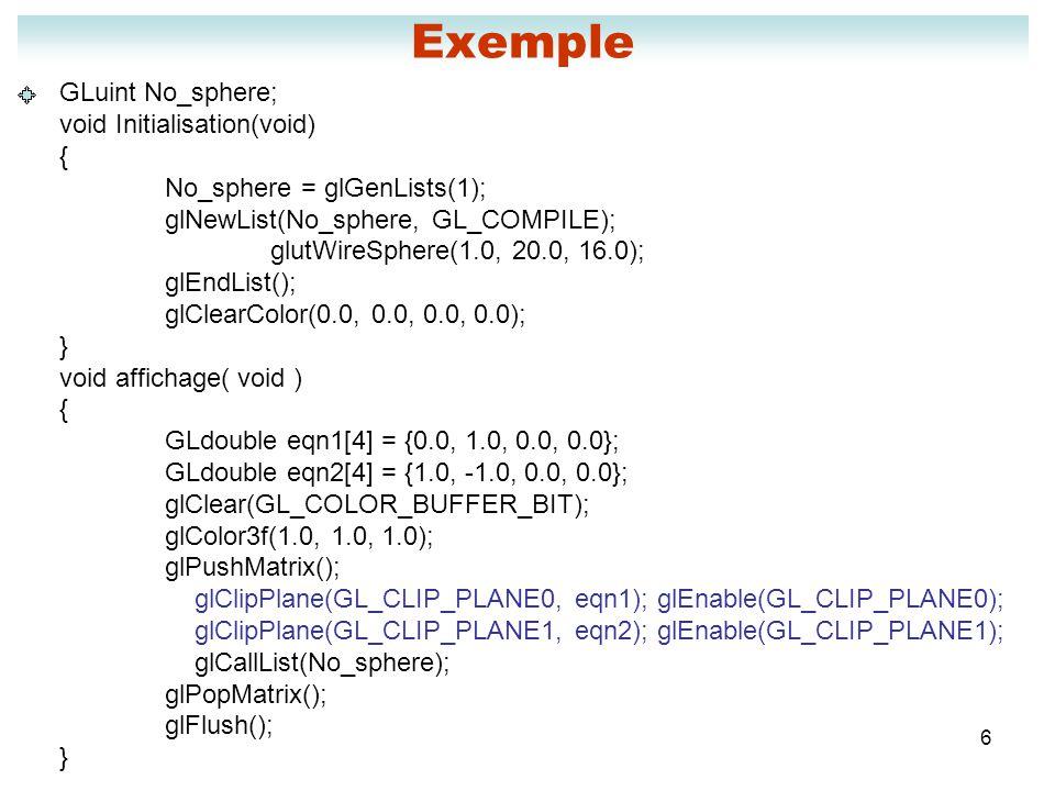 Exemple GLuint No_sphere; void Initialisation(void) {