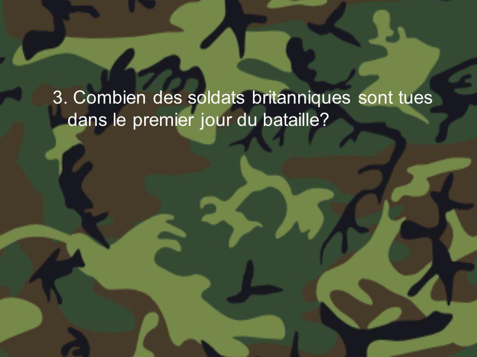 3. Combien des soldats britanniques sont tues dans le premier jour du bataille
