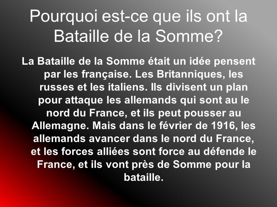 Pourquoi est-ce que ils ont la Bataille de la Somme