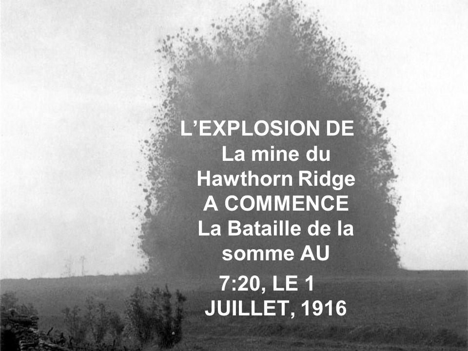 L'EXPLOSION DE La mine du Hawthorn Ridge A COMMENCE La Bataille de la somme AU 7:20, LE 1 JUILLET, 1916