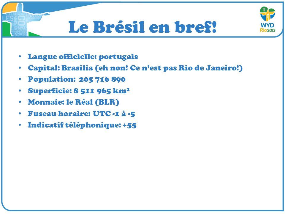 Le Brésil en bref! Langue officielle: portugais