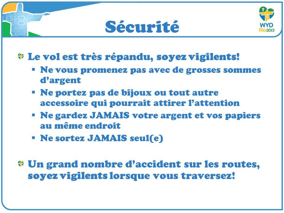 Sécurité Le vol est très répandu, soyez vigilents!