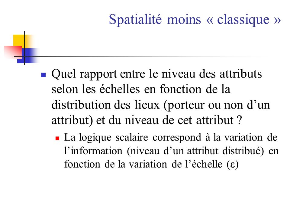 Spatialité moins « classique »