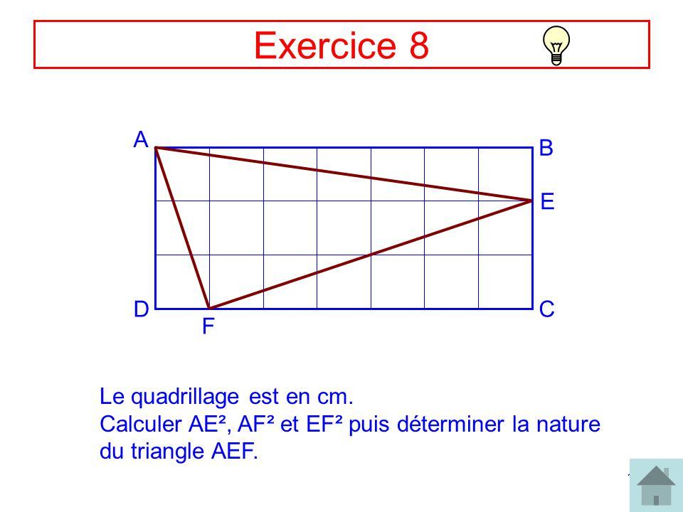 Exercice 8 A B E D C F Le quadrillage est en cm.
