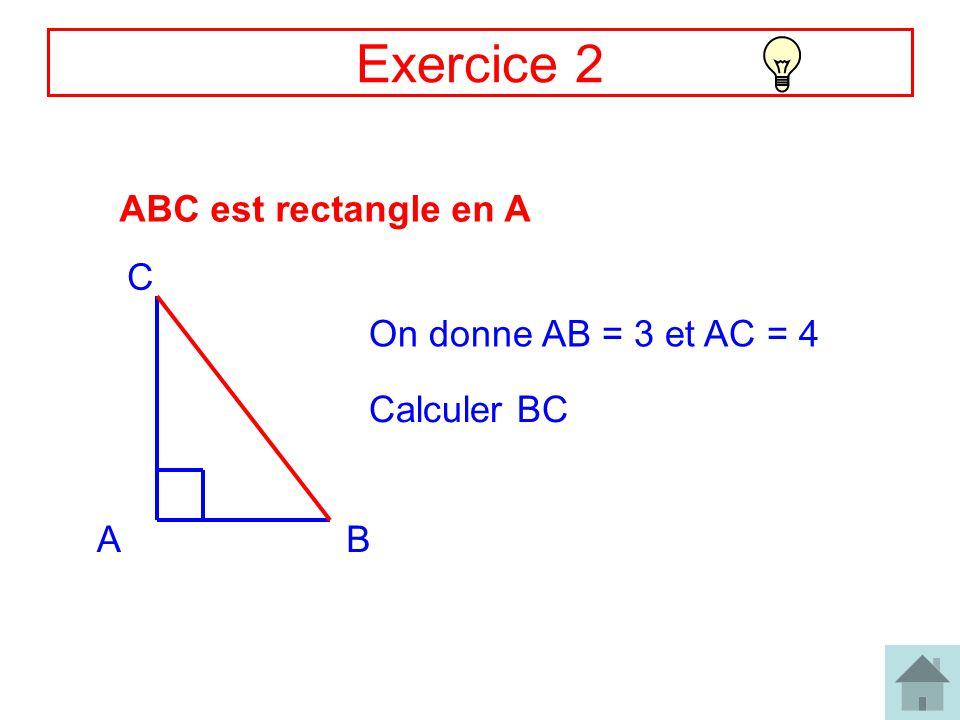 Exercice 2 ABC est rectangle en A C On donne AB = 3 et AC = 4